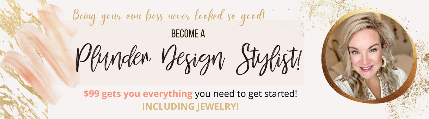 Take Control of Your Time and Money! – Become a Plunder Design Stylist